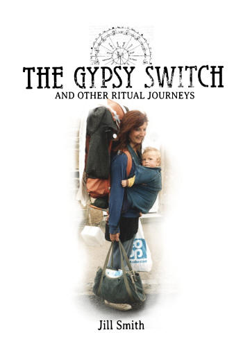The Gypsy Switch and Other Ritual Journeys by Jill Smith book cover